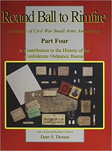 Round Ball to Rimfire: A History of Civil War Small Arms Ammunition; Part 4
