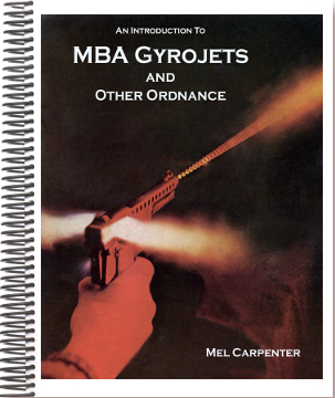 An Introduction to MBA Gyrojets and Other Ordnance