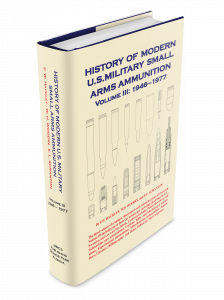 History of Modern U.S. Military Small Arms Ammunition, Volume III, 1946 – 1977